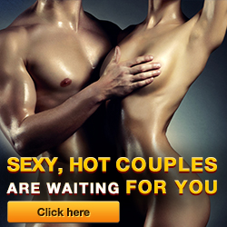 Sexy, Hot Couples are waiting for You!