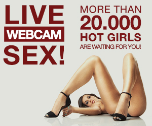 Live webcam sex! More than 20000 Hot Girls are waiting for you!