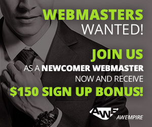 Join us as a newcomer webmaster now and receive $150 Sign Up Bonus!